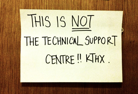 This is not the technical support centre!